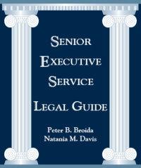 (2009) Senior Executive Service Legal Guide