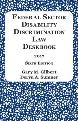 Federal Sector Disability Discrimination Law Deskbook (2017)