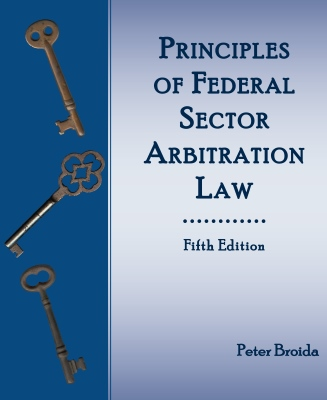 Principles of Federal Sector Arbitration Law (2017)