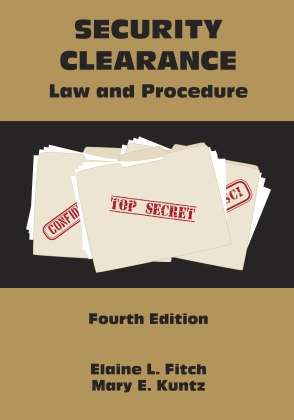 Security Clearance Law and Procedure (2018)