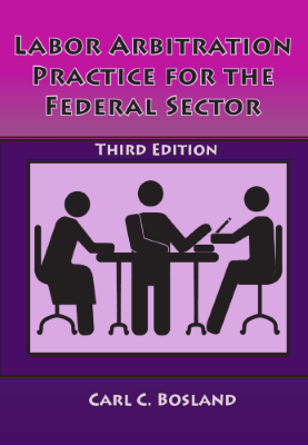 Labor Arbitration Practice for the Federal Sector