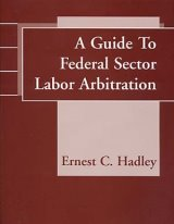 (1999) Guide to Federal Sector Labor Arbitration