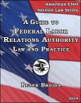 A Guide to FLRA Law and Practice by Broida (for sale at deweypub.com)