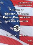 A Guide to Federal Sector Equal Employment Law and Practice (2017)