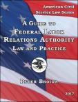 A Guide to FLRA Law and Practice (2017)